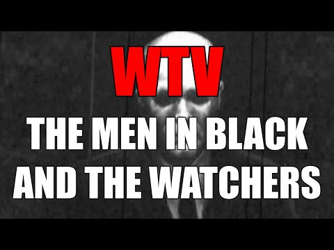 What You Need To Know About The MEN IN BLACK And The WATCHERS