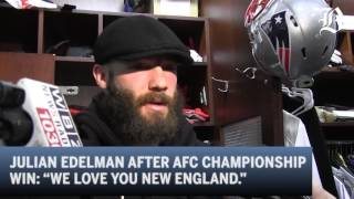 "Julian Edelman after AFC championship win: ""We love you New England."""
