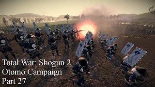 Total War Shogun 2: Otomo Campaign Part 27 - Impulsive Attack