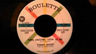 Tommy Butler - Turn Around, Look At Me - Early 60's R&B Ballad