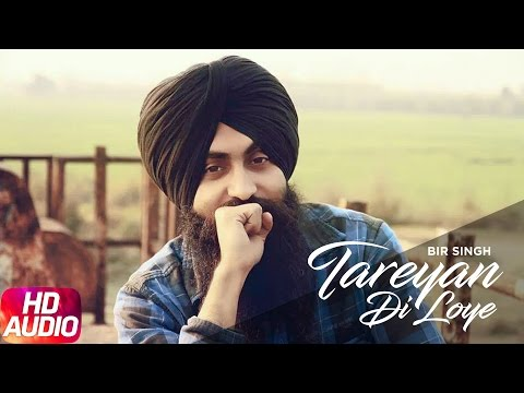 Tareyan Di Loye (Full Audio Song) | Bir Singh | Latest Punjabi Audio Song 2017 | Speed Records