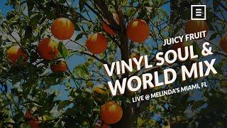 All Vinyl Soul & World Mix - Juicy Fruit - 006   Live @ Melinda's Miami in FL