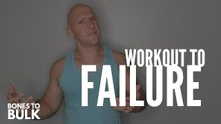 Should You Train to Failure?