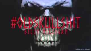 Billy Milligan OldSkullShit