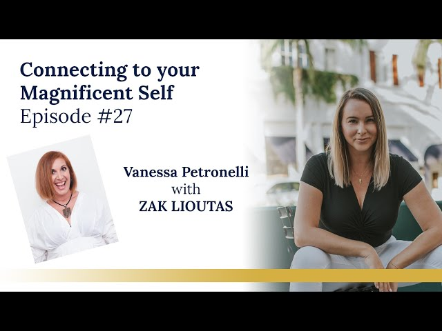 Connecting to your Magnificent Self with Zak Lioutas