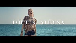 Aleyna Tilki & LOFT Reklam Filmi #LOFTgibiCESUROL