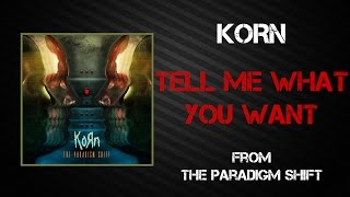 Korn - Tell Me What You Want [Lyrics Video]