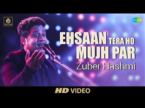 Ehsan Tera Hoga Mujh Par | Zuber Hashm | Cover Version | Old Is Gold | HD Video