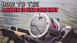 How to tie a leader to Lead Core line