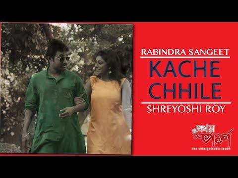 Kache Chhile   Rabindra Sangeet   Prathom Sporsho   Shreyoshi Roy   Rated A Films