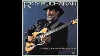 Roy Buchanan - When A Guitar Plays The Blues (1985) [Full Album]