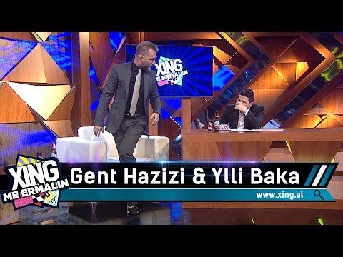Xing me Ermalin 67 - Gent Hazizi dhe Ylli Baka