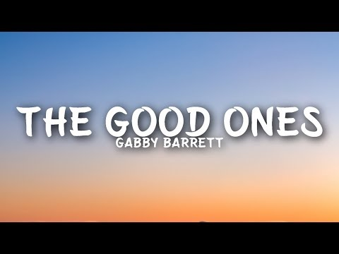 Gabby Barrett - The Good Ones (Lyrics)