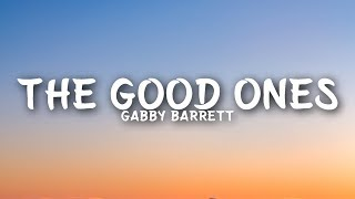 Gabby Barrett - The Good Ones (Lyrics)