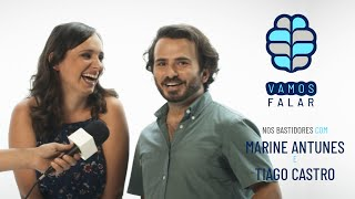 VAMOS FALAR nos bastidores com Marine Antunes e Tiago Castro