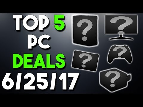 Top 5 PC Hardware Deals of the Week 6/25/17
