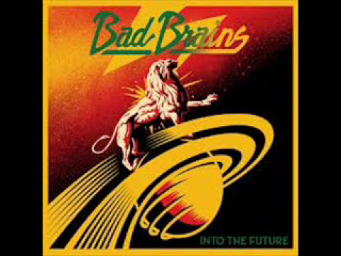 Bad Brains - Into the Future (full album)
