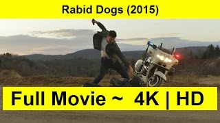 Rabid Dogs Full Length'MovIE 2015