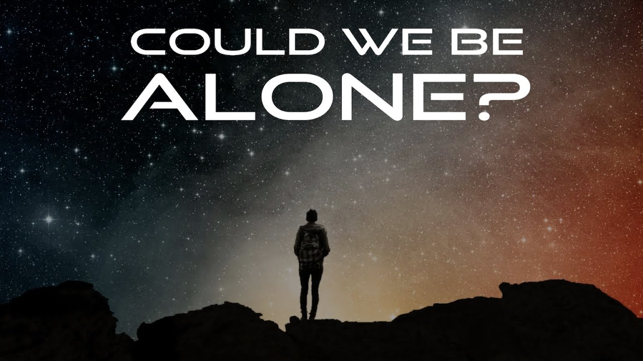 Why We Might Be Alone In The Universe Youtube
