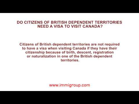 Do citizens of British dependent territories need a visa to visit Canada?