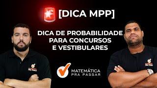 Dica de PROBABILIDADE - Questão de Matemática Comentada para Passar em Concursos