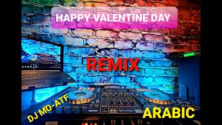 Best Arabic Valentine Remix 2021 / Egyptian DJ / Arabic Music / Egyptian Remix / djmoatf mixes / DJ