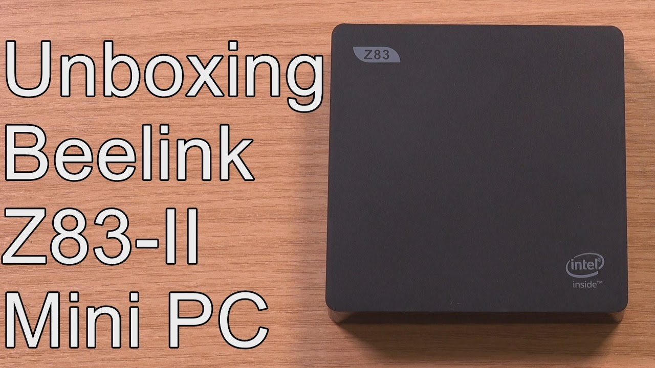 Unboxing - Beelink Z83-II Windows 10 Mini PC - X5-Z8350