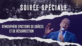 SOIRÉE SPÉCIALE : ATMOSPHÈRE D'ACTIONS DE GRÂCES ET DE RÉSURRECTION - Ps Yvan Castanou