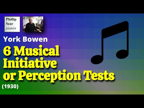 York Bowen : 6 Musical Initiative or Perception Tests for Piano