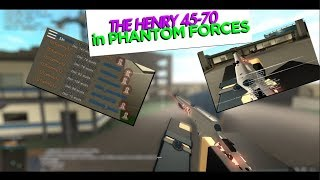 THE HENRY 45-70 in PHANTOM FORCES!!! (roblox)