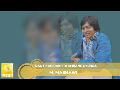M.Masnawi - Nantikan Daku DI Ambang Syurga (Official Audio)