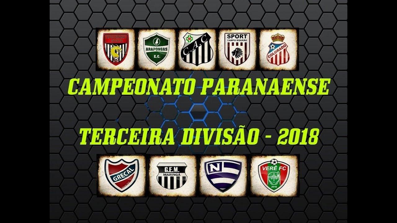 Campeonato Paranaense Terceira Divisao 2018 Times Youtube