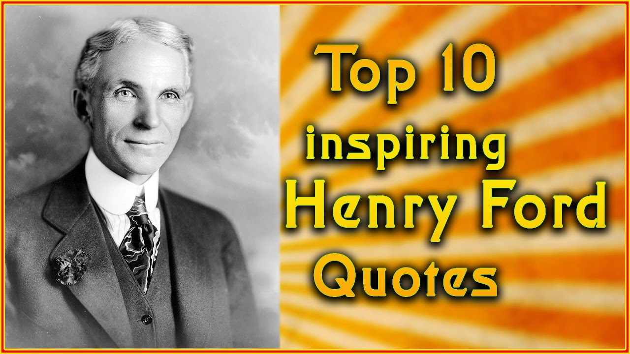 Ford Quote Glamorous Top 10 Henry Ford Quotes  Inspirational Quotes  Youtube