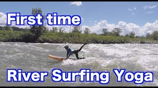 First Time River Surfing Yoga!!