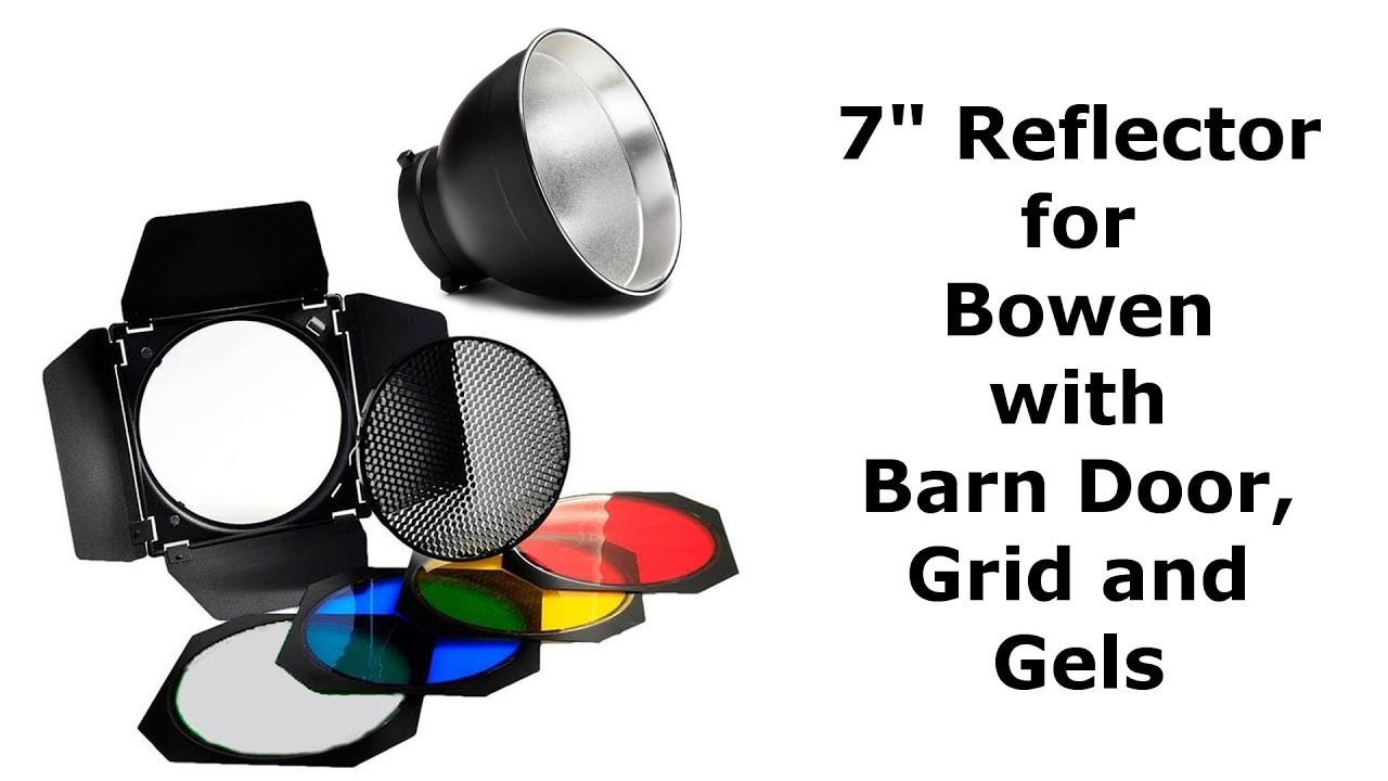 7 Reflector For Bowen With Barn Door Grid And Gels Youtube