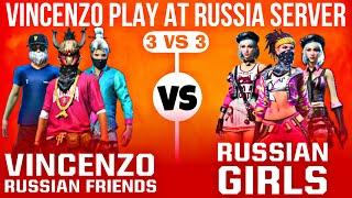 VINCENZO WITH RUSSIAN FRIENDS VS RUSSIAN GIRLS Clash Squad Custom Match    Russia server