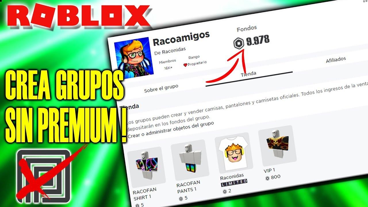 Nuevo Crea Grupos De Roblox Sin Premium Y Unete A 100 A
