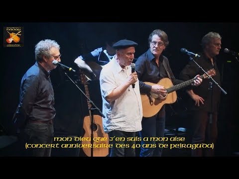 Peiraguda, Francis Cabrel, Jan de Nadau - Mon dieu que j'en suis a mon aise (Nadau - Cadena Oficiau)