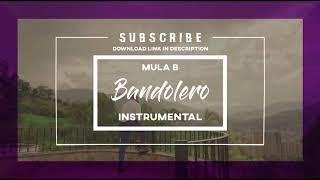 [INSTRUMENTAL] Mula B - Bandolero [DL LINK IN DESCRIPTION]