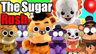 The FNAF Friends go on a SUGAR RUSH!!! FNAF Plush - The Sugar Rush!...