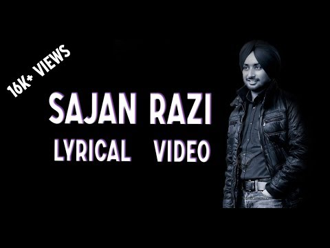 Lyrics Of SAJJAN RAZI(Full Lyrical Song) || Satinder Sartaaj And Jatinder Shah