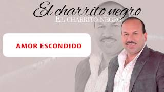 Amor Escondido - El Charrito Negro (Audio)