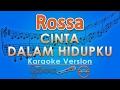 Rossa - Cinta Dalam Hidupku (Karaoke Lirik Tanpa Vokal) by GMusic