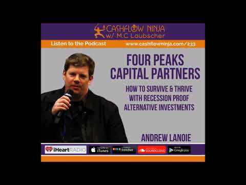 233: Andrew Lanoie: How To Survive & Thrive With Recession Proof Alternative Investments