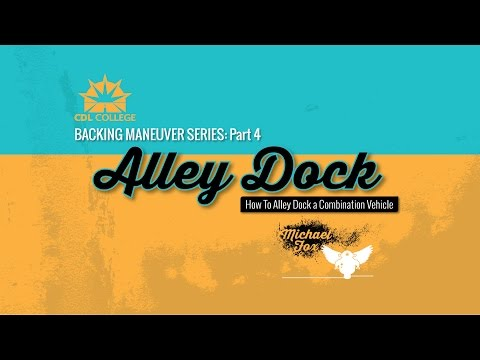 🎬 TRUCK DRIVER STUDENTS! Alley Dock, Driver Side