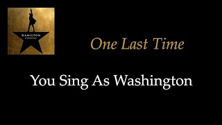Hamilton - One Last Time - Karaoke/Sing With Me: You Sing Washington