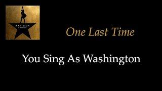 Hamilton - One Last Time - Karaoke/Sing With Me: You Sing Wa...