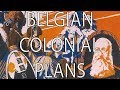 Belgian Colonial Plans | Stuff That I Find Interesting
