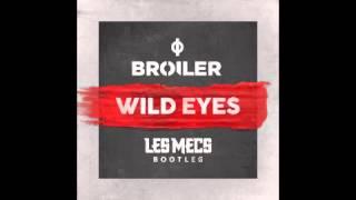 Broiler - Wild Eyes (Les Mecs Bootleg)