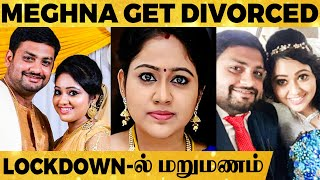 SHOCKING: Vijay Tv Ponmagal Vandhaal Meghna Gets Divorced – Lockdown-ல் மறுமணம் செய்த கணவர்!